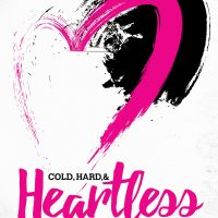 Cold, Hard, & Heartless